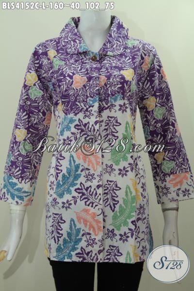 Pakaian Modern Wanita Karir Untuk Ke Kantor, Berbahan Halus Batik Cap Khas Solo Dengan Warna Keren Berpadu Model Kerah Bulat Lebih Stylish Dan Anggun, Size L