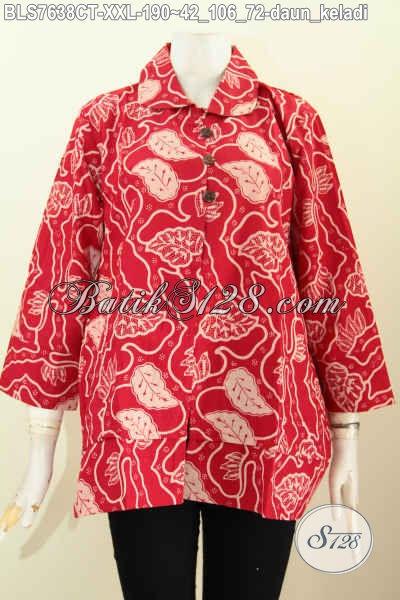 Koleksi Terbaru Busana Batik Wanita Gemuk 2018, Blus Kerah Bulat Kancing Depan Warna Merah Motif Daun Keladi Proses Cap Tulis Untuk Tampil Bergaya [BLS7638CT-XXL]