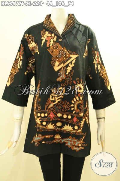 Pakaian Batik Modis Desain Kerah Langsung, Blus Batik Modern Warna Hitam Nan ELegan Berpadu Motif Unik Nan Trendy Proses Tulis, Penampilan Makin Istimewa