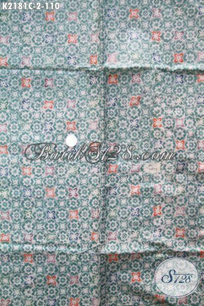 Kain Batik Modern Motif Paling Baru Bahan Pakaian Wanita Dan Pria Untuk Kerja Dan Pesta, Batik Cap Kwalitas Bagus Serta Halus Nyaman Di Pakai [K2181C-200x110cm]