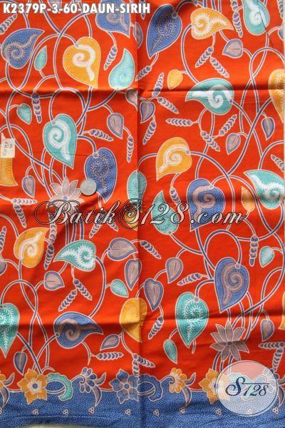Kain Batik Halus Motif Daun Sirih Bahan Blus Dan Dress Warna Dasar Orange Tampil Modis Dan Trendy