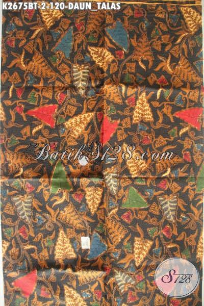 Kain Batik Trend Motif Terkini, Batik Halus Kwalitas Istimewa Bahan Aneka Busana Berkelas Proses Kombinasi Tulis Motif Daun Talas [K2675BT-240x105cm]